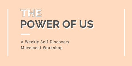 The Power Of Us |  Self-Discovery Movement Workshop tickets