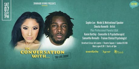 Sharnade George presents - In conversation with THE LIVE SHOW tickets
