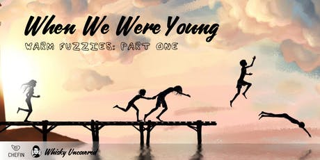 Whisky Uncovered: When We Were Young tickets