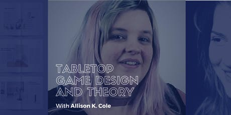 Tabletop Game Design and Theory (4 sessions) tickets