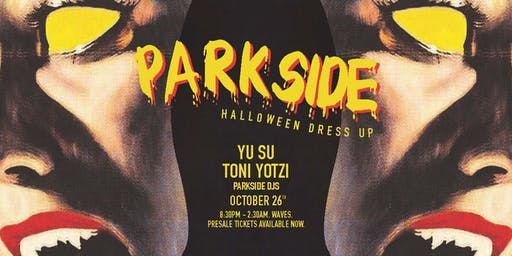 Parkside Halloween with Yu Su & Toni Yotzi