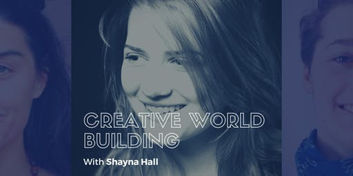 Creative World Building: From Concept to Story to Art (4 Sessions)