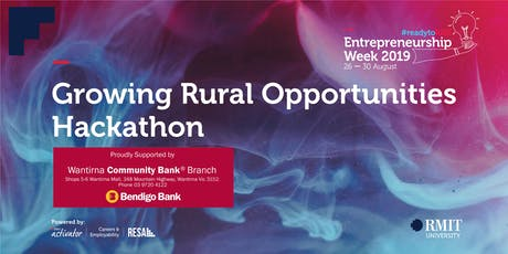 Activator, Careers & Employability & RESA Present Growing Rural Opportunities Hackathon for RMIT Entrepreneurship Week tickets
