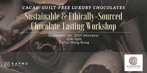Cacao Presents: Ethically-Sourced & Sustainable Chocolate Tasting Workshop