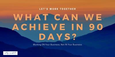 Delegate to Elevate - A 90 Day Programme - Whitstable/Canterbury