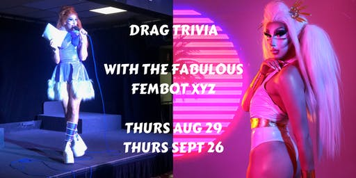 Drag Trivia with Fembot XYZ
