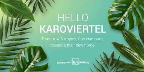 Hello Karoviertel! Tomorrow & Impact Hub Hamburg celebrate their new home. Tickets