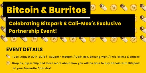 Bitcoin and Burritos - Join Bitspark & Cali-Mex exclusive partnership event