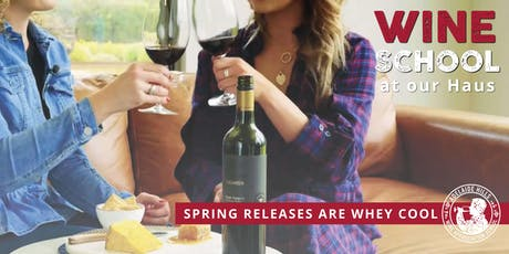 Adelaide Hills Wine Appreciation School - SPRING RELEASES ARE WHEY COOL tickets