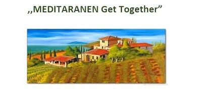 """Einladung zum ,,Meditaranen Get Together """""""