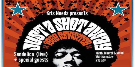 Kris Needs' Just A Shot Away feat Sendelica (live) tickets