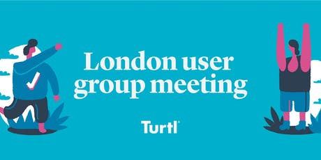 Turtl London User Group Meeting tickets