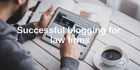 Successful blogging for law firms - February 2020 tickets