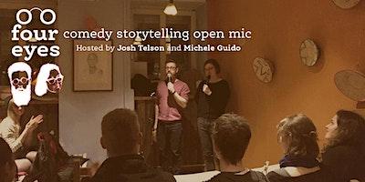 Four Eyes - Comedy Storytelling Open Mic!