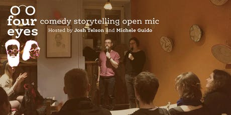 Four Eyes - Comedy Storytelling Open Mic! tickets