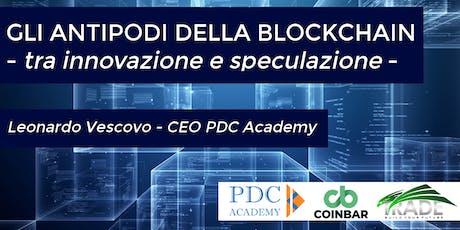 Gli Antipodi Della Blockchain, Tra Innovazione & Speculazione tickets