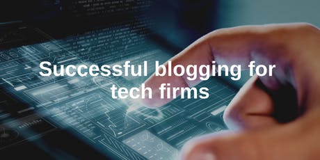Successful blogging for tech firms - November 2019 tickets
