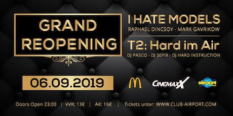 Reopening | I Hate Models + T2: Hard im Air Tickets
