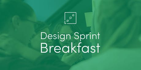 Design Sprint Breakfast - How to run sprints in 2019 tickets