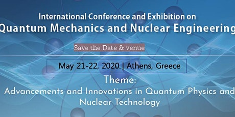 International Conference and Exhibition on Quantum Mechanics and Nuclear En tickets