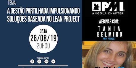 A Gestão partilhada impulsionando Soluções baseadas no Lean Project Com Tania Belmiro  bilhetes
