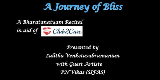 A Journey of Bliss - A Bharatanatyam recital (in aid of Club2Care)