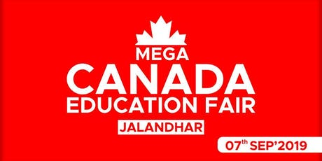Mega Canada Education Fair 2019 - Jalandhar tickets
