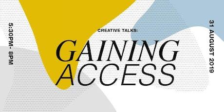 Creatives Talk: GAINING ACCESS tickets