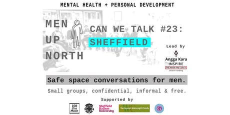 MEN UP NORTH Sheffield - CAN WE TALK #23 tickets