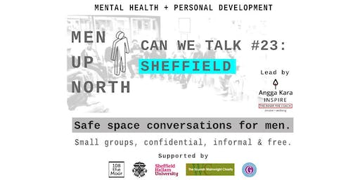 MEN UP NORTH Sheffield - CAN WE TALK #23