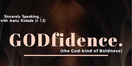 GODfidence. tickets
