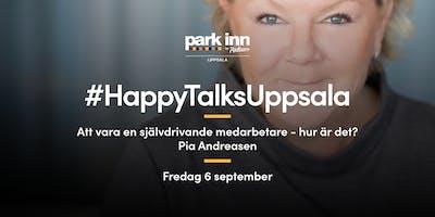 #HappyTalksUppsala - Att vara en självdrivande medarbetare, hur är det?