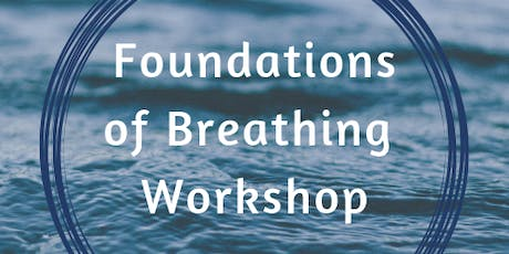 Breathing Foundations- Master your Breath to Transform your Life tickets
