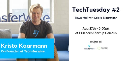 TechTuesday - Townhall w/ Kristo Kaarmann (Co-Founder at Transferwise)