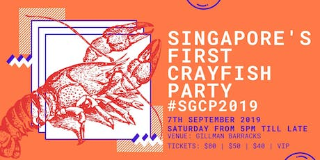 SINGAPORE CRAYFISH PARTY #SGCP2019 - 7th September Saturday from 5pm tickets