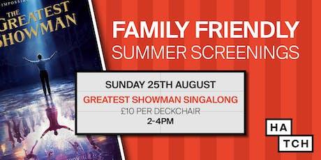 Hatch summer screenings: The Greatest Showman Singalong tickets
