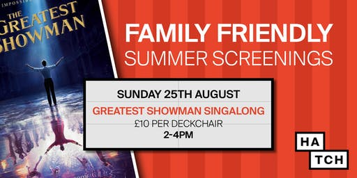 Hatch summer screenings: The Greatest Showman Singalong