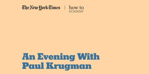 How To Understand Our Times: An Evening with Paul Krugman