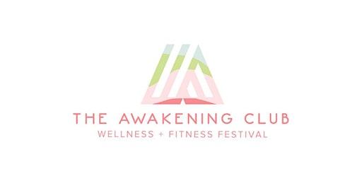 The Awakening Club Fitness & Wellness Festival