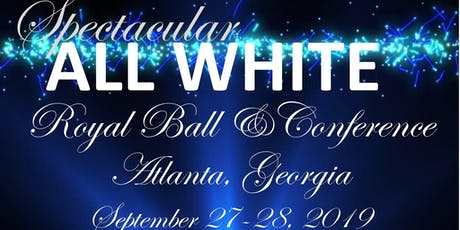 All White Royal Ball and Conference  tickets