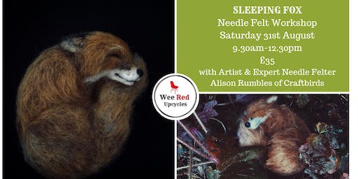 SLEEPING FOX needle felt workshop with Alison Rumbles of Craftbirds