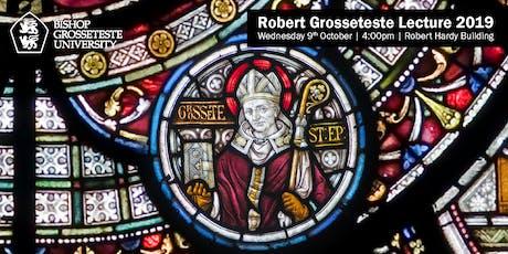 Robert Grosseteste Lecture 2019 tickets