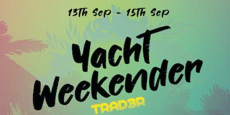 Trad3r Yacht Weekender   tickets