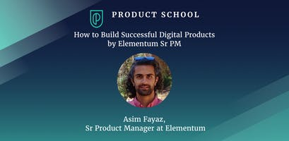 How to Build Successful Digital Products by Elementum PM