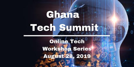 Ghana Tech Summit 2019 (Online Workshop) Pending Theme tickets