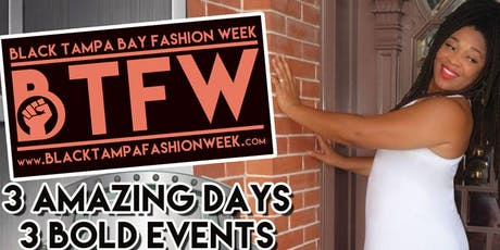 Black Tampa Fashion Week #BTFW tickets