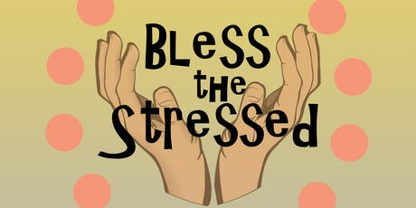 Bless the Stressed tickets
