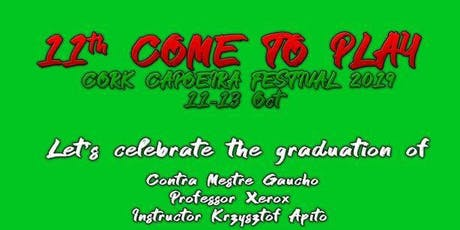 11th Come To Play Cork Capoeira Festival  tickets