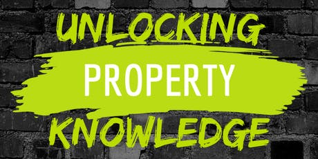 Unlocking Property Knowledge - SEPTEMBER   tickets