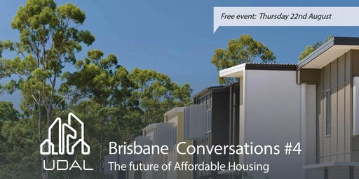 Brisbane Conversations #4: The future of affordable housing